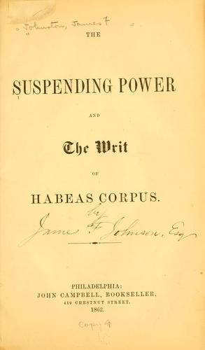 Download The suspending power and the writ of habeas corpus.