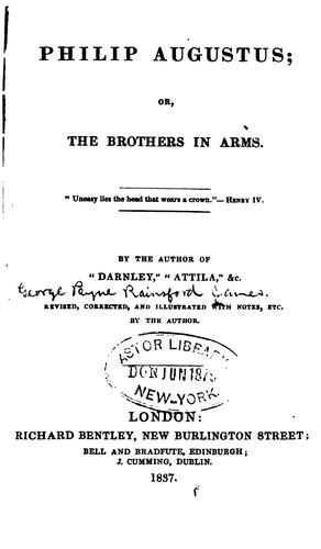 Philip Augustus, Or, The Brothers in Arms …