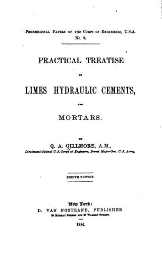Practical Treatise on Limes, Hydraulic Cements, and Mortars