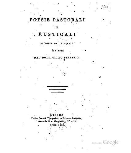 Poesie pastorali e rusticali, raccolte ed illustrate con note …