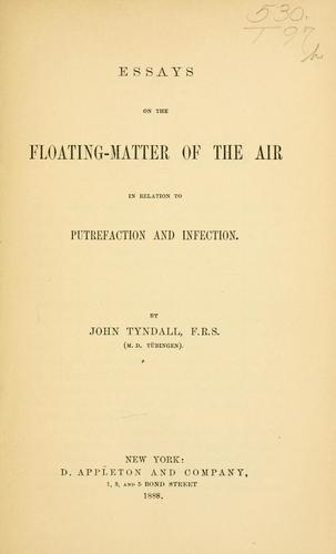 Essays on the floating-matter of the air