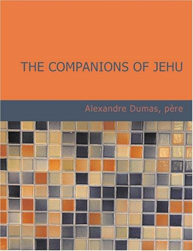 The Companions of Jehu (Large Print Edition): The Companions of Jehu (Large Print Edition)
