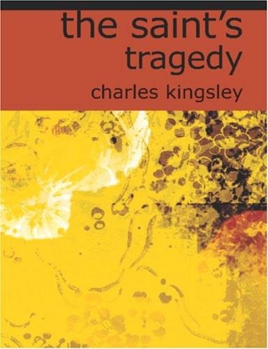 Download The Saint\'s Tragedy (Large Print Edition)