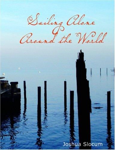 Download Sailing Alone Around the World (Large Print Edition)