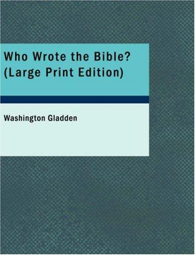 Download Who Wrote the Bible? (Large Print Edition)
