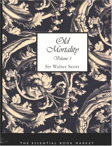 Download Old Mortality, Volume 1 (Large Print Edition)
