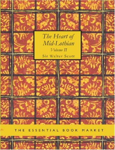 The Heart of Mid-Lothian, Volume 2 (Large Print Edition)