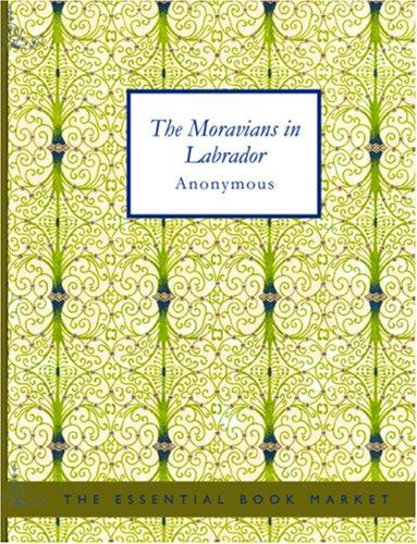 The Moravians in Labrador (Large Print Edition)