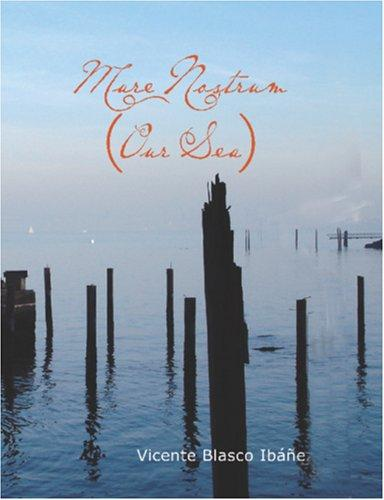 Mare Nostrum (Our Sea) (Large Print Edition)