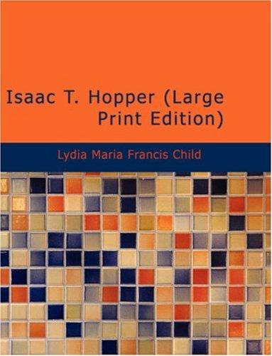 Isaac T. Hopper (Large Print Edition)