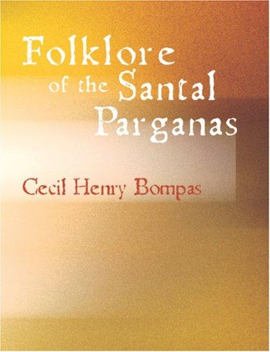 Download Folklore of the Santal Parganas (Large Print Edition)