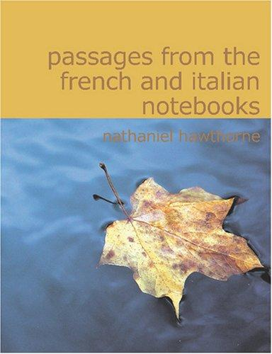 Download Passages From the French and Italian Notebooks (Large Print Edition): Passages From the French and Italian Notebooks (Large Print Edition)