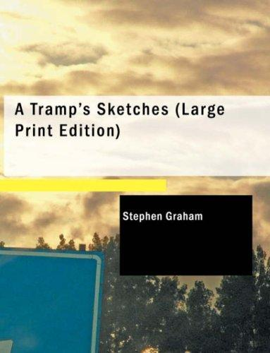 A Tramp\'s Sketches (Large Print Edition)