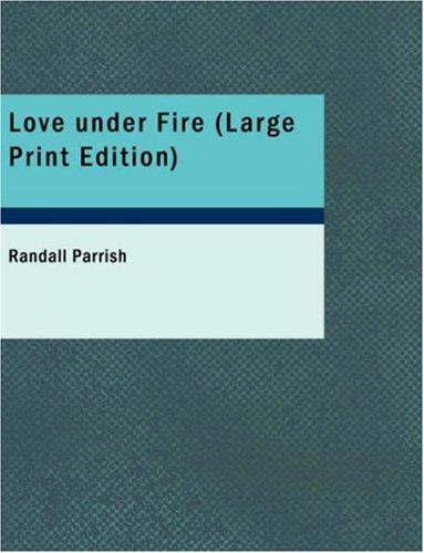 Love under Fire (Large Print Edition)