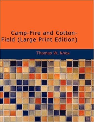 Camp-Fire and Cotton-Field (Large Print Edition)