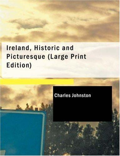 Ireland, Historic and Picturesque (Large Print Edition)