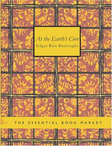 At the Earth\'s Core (Large Print Edition)