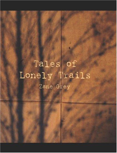 Tales of Lonely Trails (Large Print Edition)