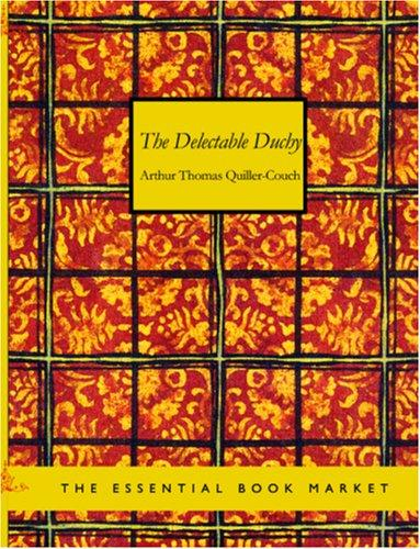 The Delectable Duchy (Large Print Edition)