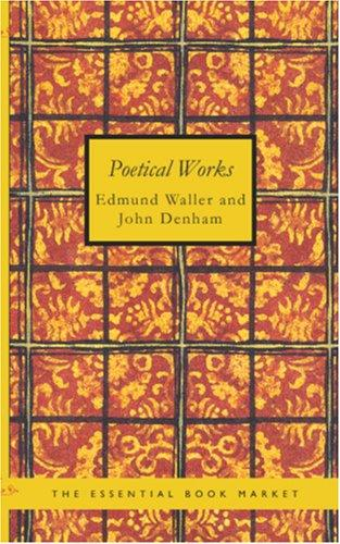 Download Poetical Works of Edmund Waller and Sir John Denham