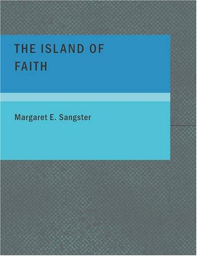 The Island of Faith (Large Print Edition)