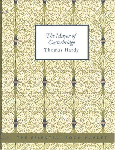 Download The Mayor of Casterbridge (Large Print Edition)