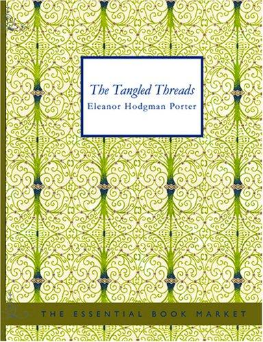 The Tangled Threads (Large Print Edition)