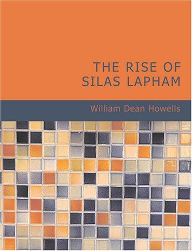 Download The Rise of Silas Lapham (Large Print Edition)