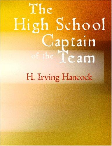 The High School Captain of the Team (Large Print Edition)