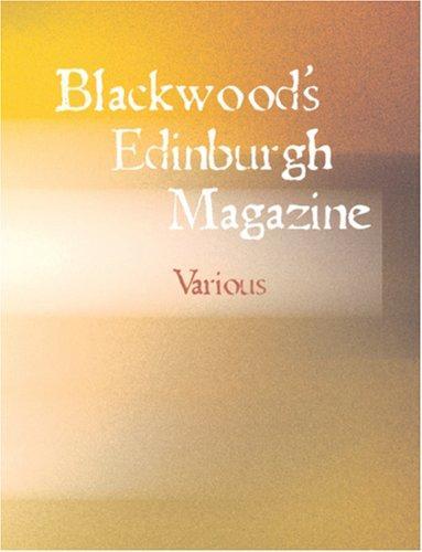 Download Blackwood\'s Edinburgh Magazine (Large Print Edition)