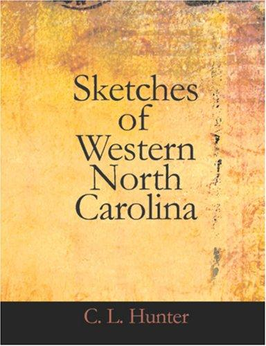 Download Sketches of Western North Carolina (Large Print Edition)