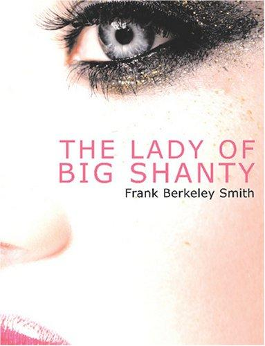 The Lady of Big Shanty (Large Print Edition)