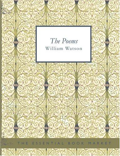 Download The Poems of William Watson (Large Print Edition)