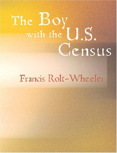 Download The Boy with the U.S. Census (Large Print Edition)