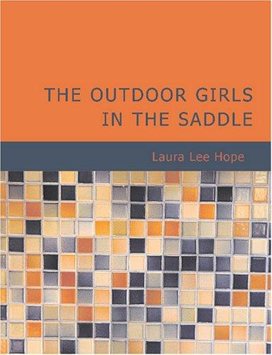 The Outdoor Girls in the Saddle (Large Print Edition)