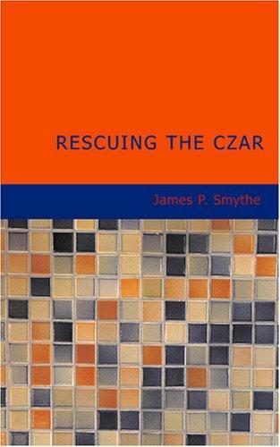Rescuing the Czar
