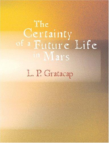 Download The Certainty of a Future Life in Mars (Large Print Edition)
