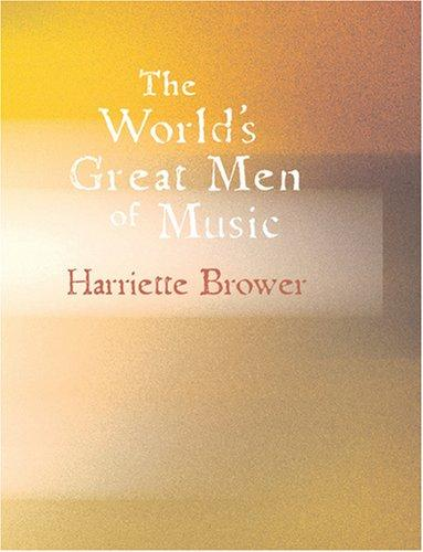 Download The World\'s Great Men of Music (Large Print Edition)