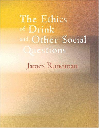 The Ethics of Drink and Other Social Questions (Large Print Edition)