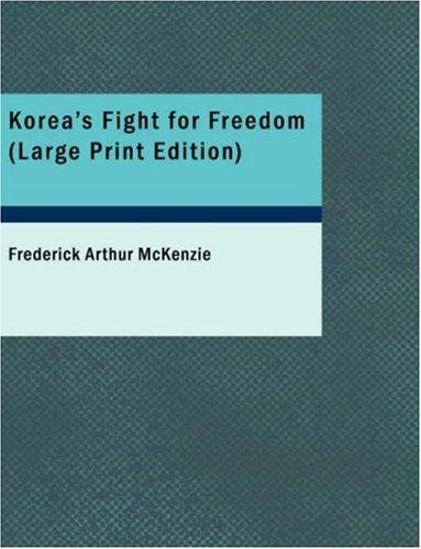 Korea\'s Fight for Freedom (Large Print Edition)