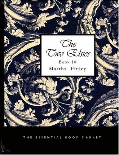 The Two Elsies, Book 10 (Large Print Edition)