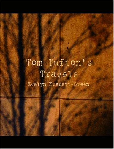 Download Tom Tufton\'s Travels (Large Print Edition)