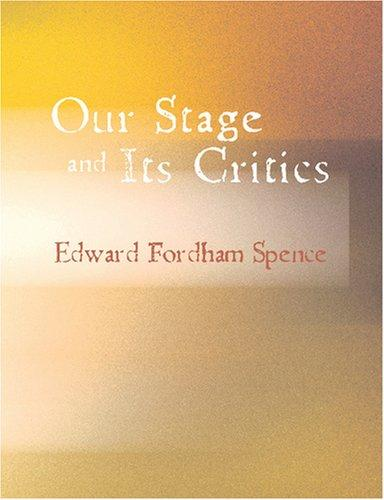 Download Our Stage and Its Critics (Large Print Edition)
