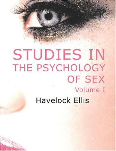 Studies in the Psychology of Sex, Volume 1 (Large Print Edition)