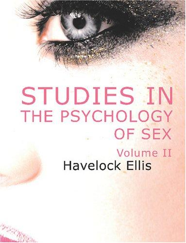 Studies in the Psychology of Sex, Volume 2 (Large Print Edition)