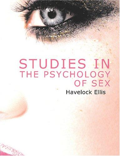 Studies in the Psychology of Sex, Volume 3 (Large Print Edition)