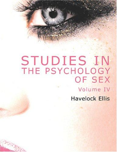Download Studies in the Psychology of Sex, Volume 4 (Large Print Edition)