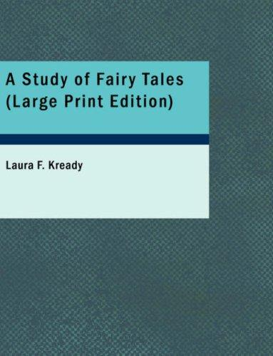 A Study of Fairy Tales (Large Print Edition)