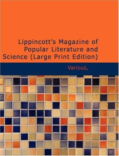 Download Lippincott\'s Magazine of Popular Literature and Science (Large Print Edition)