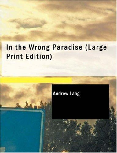 In the Wrong Paradise (Large Print Edition)